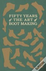 Fifty Years Of The Art Of Boot Making
