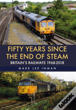 Fifty Years Since The End Of Steam