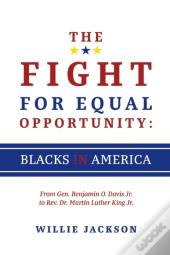 Fight For Equal Opportunity: Blacks In America