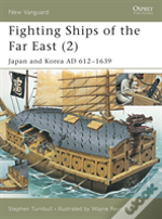 Fighting Ships Of The Far Eastjapan And Korea Ad 612-1639