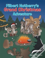 Filbert Nutberry'S Grand Christmas Adventure
