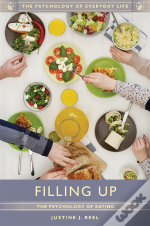 Filling Up: The Psychology Of Eating