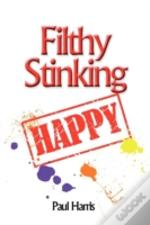 Filthy Stinking Happy - How To Keep Smiling Even When You'Re Rich