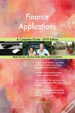 Wook.pt - Finance Applications A Complete Guide - 2019 Edition
