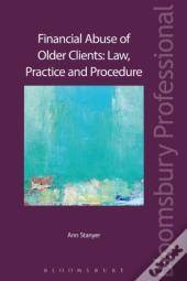 Financial Abuse Of Older Clients: Law, Practice And Prevention