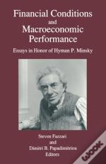 Financial Conditions And Macroeconomic Performance: Essays In Honor Of Hyman P.Minsky