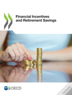 Wook.pt - Financial Incentives And Retirement Savings