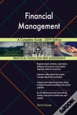 Financial Management A Complete Guide - 2019 Edition