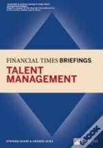 Financial Times Briefing: Talent Management