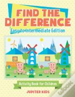 Find The Difference - Easy To Intermediate Edition - Activity Book For Children