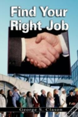 Wook.pt - Find Your Right Job By George S. Clason (The Author Of The Richest Man In Babylon)