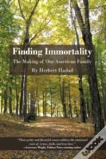 Finding Immortality: The Making Of One A