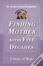 Finding Mother After Five Decades