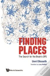 Finding Places: The Search For The Brain'S Gps