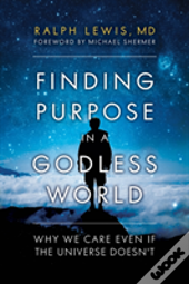 Finding Purpose In A Godless World