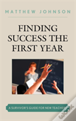 Finding Success The First Year