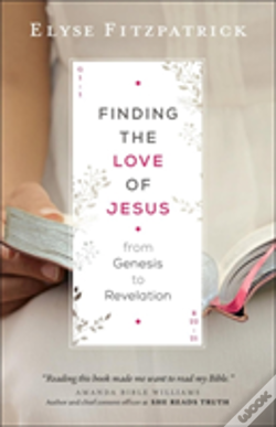 Wook.pt - Finding The Love Of Jesus From Genesis To Revelation
