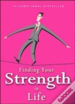 Finding Your Strength In Life