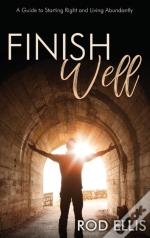 Finish Well: A Guide To Starting Right A
