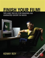 Finish Your Film Tips & Tricks For Makin