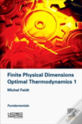 Finite Physical Dimensions Optimal Thermodynamics