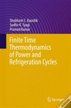 Wook.pt - Finite Time Thermodynamics Of Power And Refrigeration Cycles