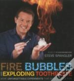 Fire Bubbles & Exploding Toothpaste
