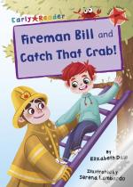 Fireman Bill And Catch That Crab!