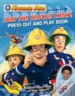 Fireman Sam: Help The Rescue Crew Press-Out And Play Book