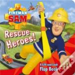 Fireman Sam Rescue Heroes! A Lift-And-Look Flap Book
