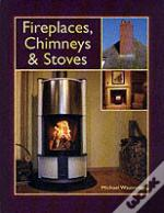 Fireplaces, Chimneys And Stoves