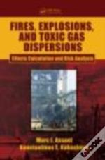 Fires Explosions & Toxic Gas Dispersions