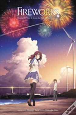 Wook.pt - Fireworks, Should We See It From The Side Or The Bottom? (Light Novel)