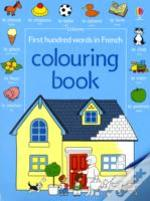 First 100 Words In French Colouring Book