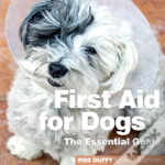 First Aid For Dogs The Essential Guide