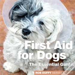 Wook.pt - First Aid For Dogs The Essential Guide