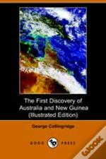 First Discovery Of Australia And New Guinea (Illustrated Edition)