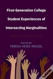 First-Generation College Student Experiences Of Intersecting Marginalities