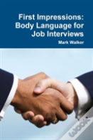 First Impressions: Body Language For Job Interviews