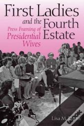 First Ladies And The Fourth Estate