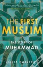 First Muslim : Story Of Muhammad