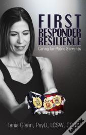 First Responder Resilience: Caring For Public Servants