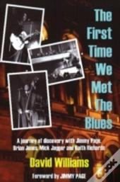 First Time We Met The Blues