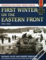 First Winter On The Eastern Front : 1941-1942