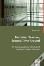 First-Year Teacher, Second Time Around - An Autobiographical Self-Study Of Teaching In Higher Education