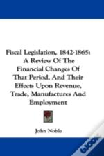 Fiscal Legislation, 1842-1865: A Review