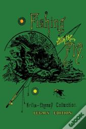 Fishing With The Fly (Legacy Edition)