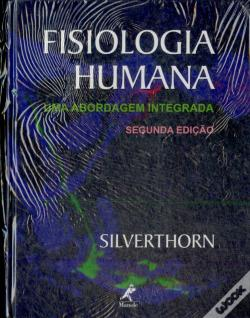 Silverthorn fisiologia enfoque integrado.
