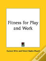 Fitness For Play And Work (1912)