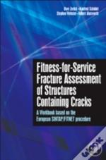 Fitness-For-Service Fracture Assessment Of Structures Containing Cracks